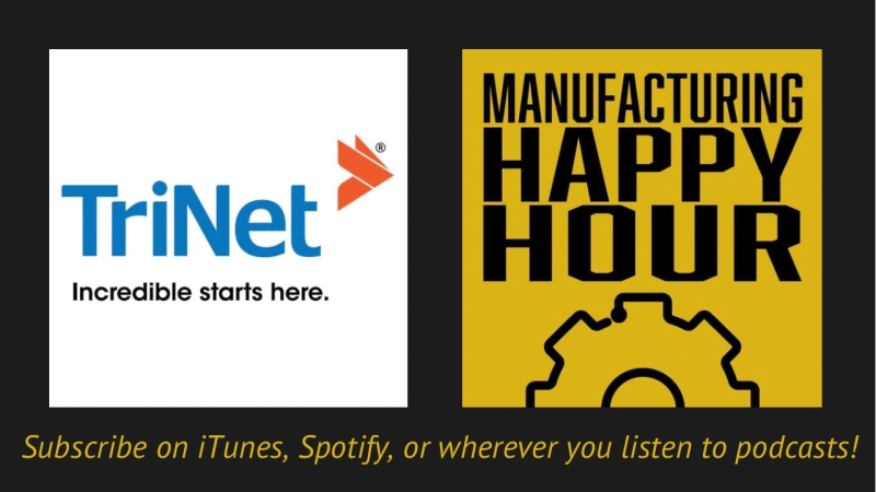 TriNet on Manufacturing Happy Hour
