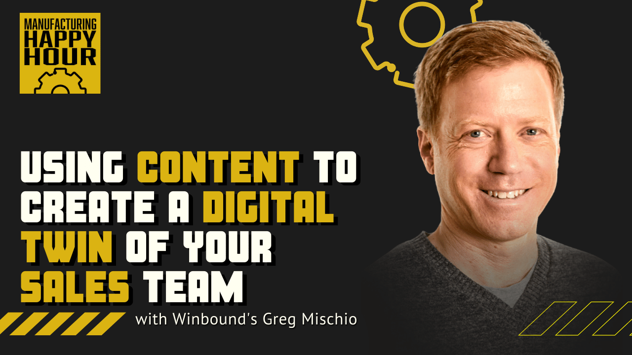 Using Content to Create a Digital Twin of Your Sales Team with Winbound's Greg Mischio