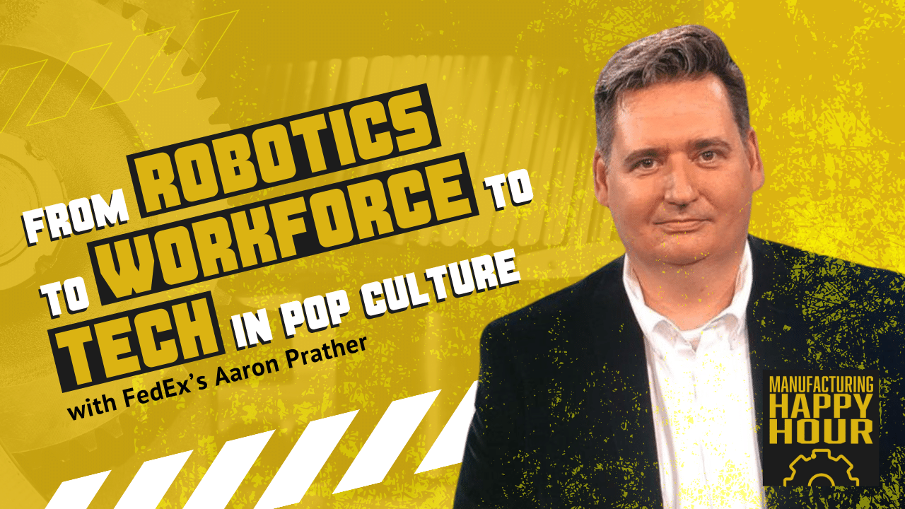 From Robotics to Workforce to Tech in Pop Culture with FedEx's Aaron Prather