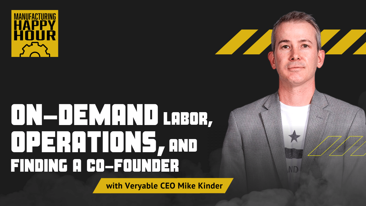 On-Demand Labor, Operations, and Finding a Co-Founder with Veryable CEO Mike Kinder