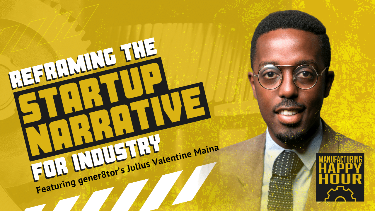 Reframing the Startup Narrative for Industry Featuring gener8tor's Julius Valentine Maina
